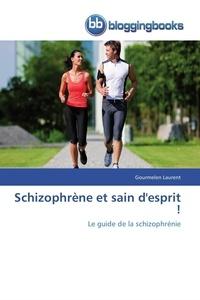 Laurent-g - Schizophrène et sain d'esprit !.