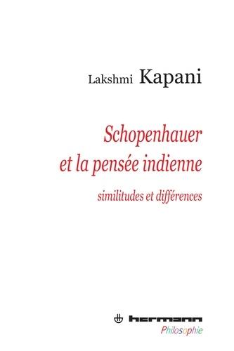 Lakshmi Kapani - Schopenhauer et la pensée indienne - Similitudes et différences.