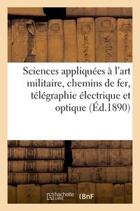 Regnier - Sciences appliquées à l'art militaire, chemins de fer, télégraphie électrique et optique.