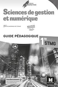 Chantal Bricard - Sciences de gestion et numérique 1re STMG - Guide pédagogique.