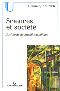 Dominique Vinck - Sciences et société - Sociologie du travail scientifique.
