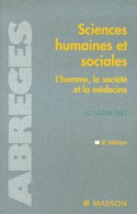 Guy Lazorthes - Sciences humaines et sociales. - L'homme, la société et la médecine, 6ème édition.