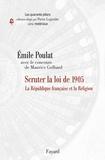 Emile Poulat - Scruter la loi de 1905 - La République française et la Religion.