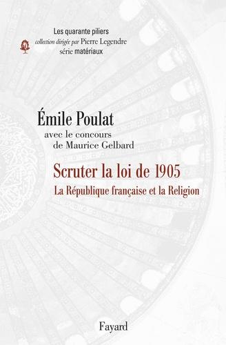 Scruter la loi de 1905. La République française et la Religion