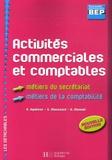Gilles Agaësse et Guy Moussard - Seconde professionnelle BEP  : Activités commerciales et comptables - Métiers du secrétariat, Métiers de la comptabilité.