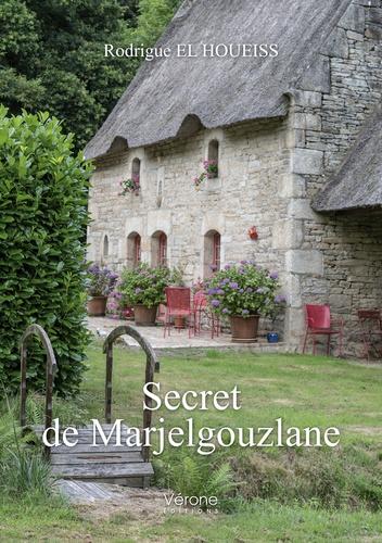 Rodrigue El Houeiss - Secret de Marjelgouzlane.
