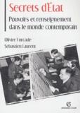 Olivier Forcade et Sébastien Laurent - Secrets d'Etat - Pouvoirs et renseignement dans le monde contemporain.