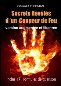 Gérard-A Bissman - Secrets révélés d'un coupeur de feu.
