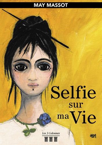 May Massot - Selfie sur ma vie.