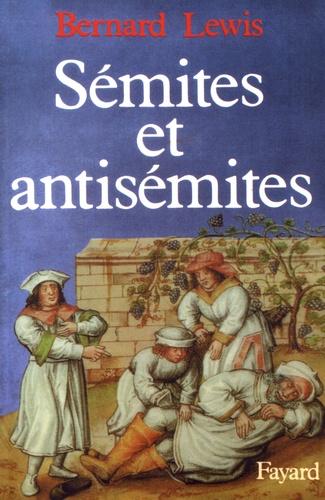 Bernard Lewis - Sémites et antisémites.