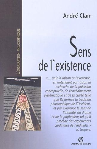 Sens de l'existence.. Recherche en philosophie contemporaine