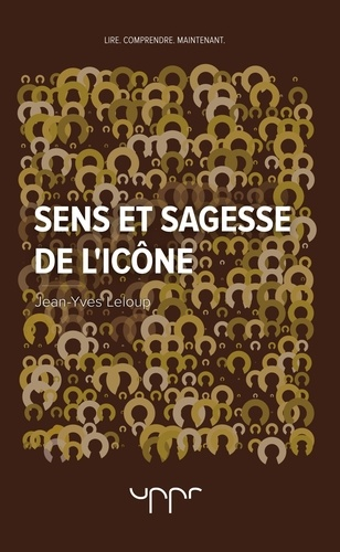 Jean-Yves Leloup - Sens et sagesse de l'icone.
