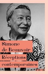 Marie-Joseph Bertini et Odile Gannier - Sens public N° 25-26, septembre  : Simone de Beauvoir - Réceptions contemporaines.