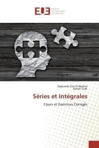 Zagharide Zine El Abidine et Sameh Turki - Séries et intégrales - Cours et exercices corrigés.