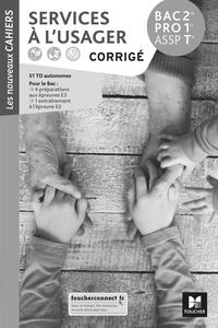 Sabine Vivier et Mireille Léon - Service à l'usager 2de, 1re, Tle Bac Pro ASSP Les Nouveaux Cahiers - Corrigé.