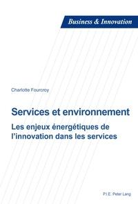 Charlotte Fourcroy - Services et environnement - Les enjeux énergétiques de l'innovation dans les services.