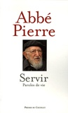 Abbé Pierre et Albine Novarino - Servir - Paroles de vie.