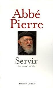 Abbé Pierre et Albine Novarino - Servir - Paroles de vie.