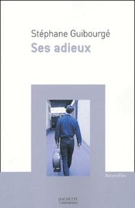 Stéphane Guibourgé - Ses adieux.