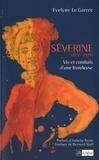 Évelyne Le Garrec - Séverine (1855-1929) - Vie et combats d'une frondeuse.