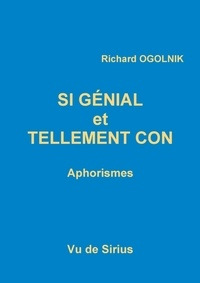 Richard Ogolnik - Si génial et tellement con.