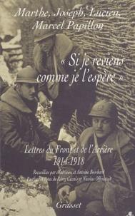 Marthe Papillon et Joseph Papillon - Si je reviens comme je l'espère - Lettres du front et de l'arrière (1914-1918).