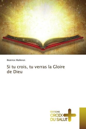 Si Tu Crois Tu Verras La Gloire De Dieu