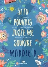 Maddie D - Si tu pouvais juste me sourire.