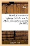 Sicard - Sicardi, Cremonensis episcopi, Mitrale, sive de Officiis ecclesiasticis summa (Éd.1855).