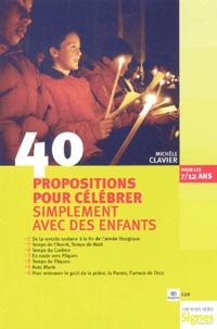 Michèle Clavier - Signes d'aujourd'hui Hors-série : 40 propositions pour célébrer simplement avec des enfants.