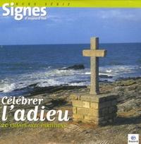 Bruno Frappat et Benoît Gschwind - Signes d'aujourd'hui Hors-série : Célébrer l'adieu. 1 CD audio