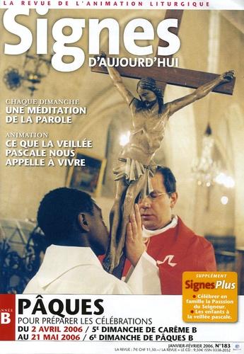 Michel Wackenheim - Signes d'aujourd'hui N° 183, Janvier-Févr : Pâques - Pour préparer les célébrations du 2 avril 2006 au 21 mai 2006.