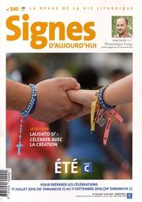 Dominique Pierre - Signes d'aujourd'hui N° 245, mai-juin 201 : Laudato si' : Célébrer avec la Création. 1 CD audio