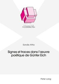 Sandie Attia - Signes et traces dans l'oeuvre poétique de Günter Eich.