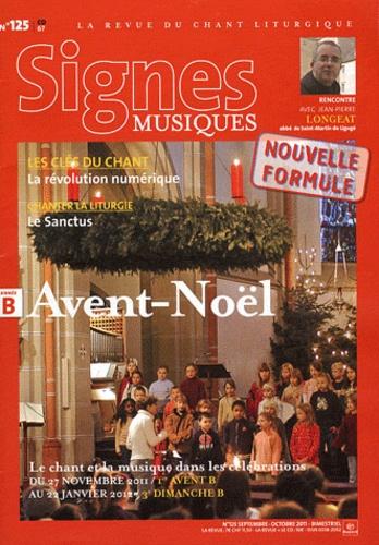 Dominique Pierre - Signes musiques N° 125, Septembre-oc : Avent-Noël - Pour préparer les célébrations du 27 novembre 2011 au 22 janvier 2012.
