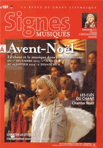 Dominique Pierre - Signes musiques N° 137, Septembre-oc : Avent-Noël - Le chant et la musique dans les célébrations du 1er décembre 2013 au 19 janvier 2014.