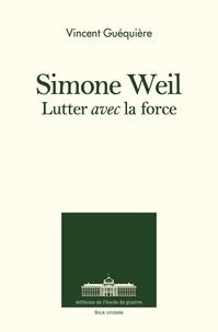 Guequiere-v - Simone Weil - Lutter avec l'ange.