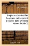 Stanislas Julien - Simple exposé d'un fait honorable odieusement dénaturé dans un libelle récent.
