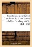 A. chaix Impr. - Simple note pour l'abbé Camille de La Croix contre la faillite Gambogi et Cie, éditeurs.