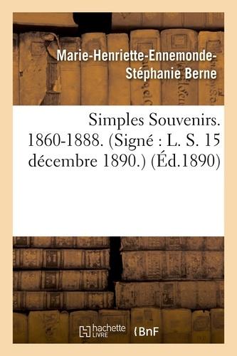 Simples Souvenirs. 1860-1888. 15 décembre 1890.