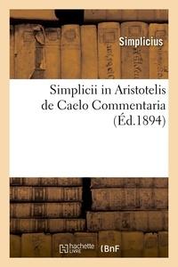 Simplicius - Simplicii in Aristotelis de Caelo Commentaria (Éd.1894).