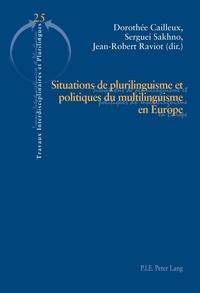 Dorothée Cailleux et Sergueï Sakhno - Situations de plurilinguisme et politiques du multilinguisme en Europe.