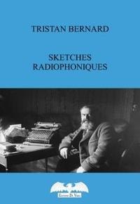 Tristan Bernard - Sketches Radiophoniques.