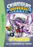 Hachette - Skylanders Universe Tome 5 : Cynder et le sorcier du temps.
