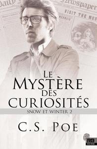 C.S. Poe - Snow et Winter - Tome 2, Le mystère des curiosités.