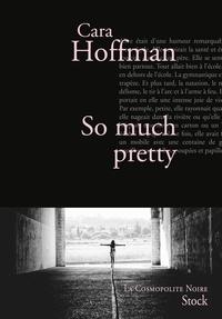 Cara Hoffman - So much pretty.