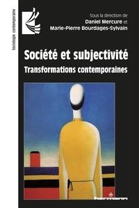 Daniel Mercure et Marie-Pierre Bourdages-Sylvain - Société et subjectivité - Transformations contemporaines.