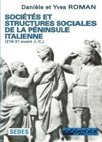 Yves Roman et Danièle Roman - SOCIETES ET STRUCTURES SOCIALES DE LA PENINSULE ITALIENNE. - 218-31 avant J-C.