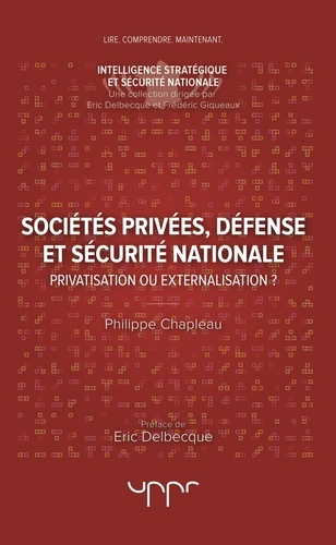 Sociétés privées, défense et sécurité nationale. Privatisation ou externalisation ?