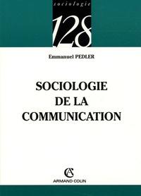 Emmanuel Pedler - Sociologie de la communication.
